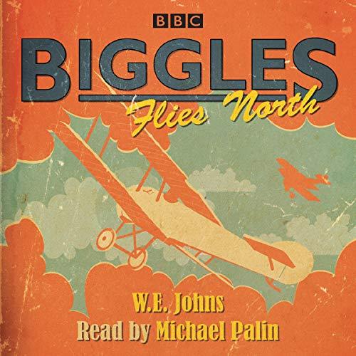 Biggles Flies North (BBC Audio) -