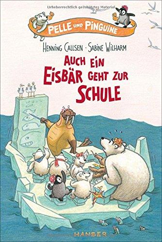 Pelle und Pinguine - Auch ein Eisbär geht zur Schule