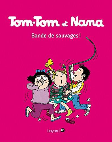 Tom-Tom et Nana, Tome 06: Bande de sauvages