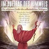 Im Auftrag des Himmels - Die Religiösen Lieder des volkstümlichen Schlagers