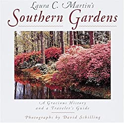 Laura C.Martins Southern Gardens: A Gracious History and a Travellers Guide