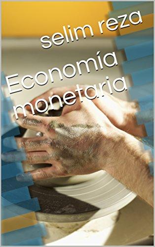 Economía monetaria por selim reza