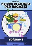 eBook Gratis da Scaricare Metodo di batteria per ragazzi 1 (PDF,EPUB,MOBI) Online Italiano