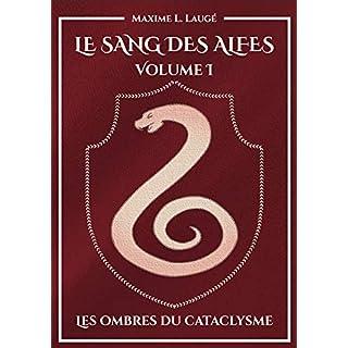 Le Sang des Alfes Volume I: Les Ombres du Cataclysme (French Edition)