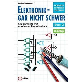 Elektronik gar nicht schwer, Bd.3, Experimente mit moderner Digitaltechnik