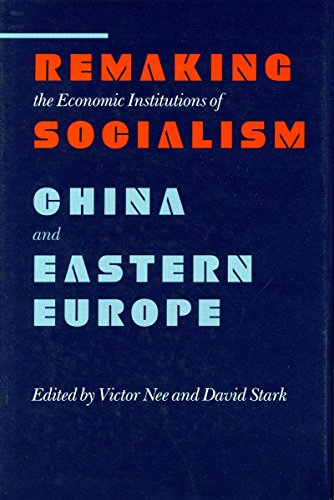 remaking-the-economic-institutions-of-socialism-china-and-eastern-europe