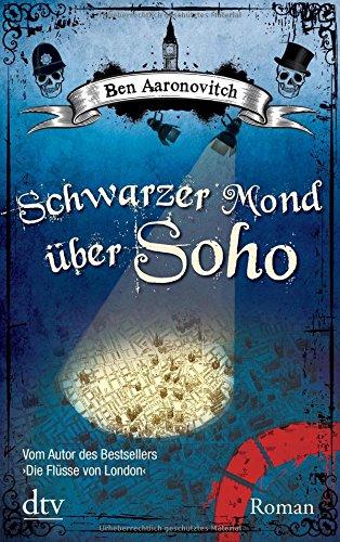 schwarzer-mond-uber-soho-roman-die-flusse-von-london-reihe-peter-grant