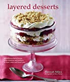 Layered Desserts: More than 65 tiered treats, from tiramisu and pavlova to layer cakes and sweet pies