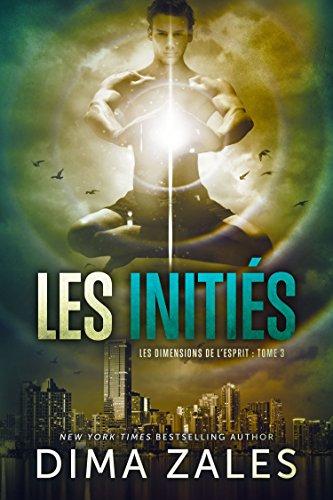 Les Initis (Les Dimensions de lesprit t. 3)