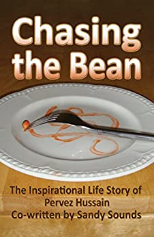 Chasing the Bean: The Inspirational Life Story of Pervez Hussain by [Hussain, Pervez, Sounds, Sandy]