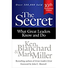 The Secret: What Great Leaders Know and Do: 10th Anniversary Edition