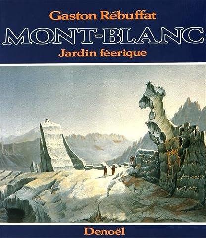 Mont-Blanc, jardin féerique : historique des ascensions du