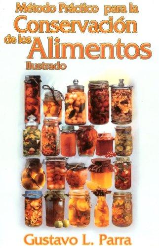 Método práctico para la conservación de los alimentos por Gustavo L. Parra