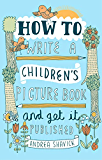 How to Write a Children's Picture Book and Get it Published, 2nd Edition (English Edition)