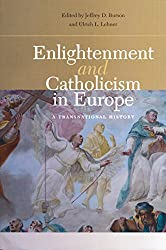 Enlightenment and Catholicism in Europe: A Transnational History