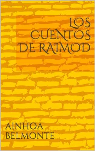 LOS CUENTOS DE RAIMOD por AINHOA BELMONTE