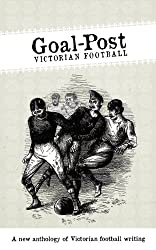 Goal-Post: Victorian Football