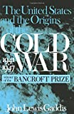 The United States and the Origins of the Cold War, 1941-1947 (Columbia Studies in Contemporary American History)