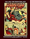 Calling The Phantom Lady: Gwandanaland Comics #2359 --- An Irresistible Sampler of Stories From the Sexy Super-Heroine (1941-1955)