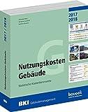 BKI Nutzungskosten Gebäude - Statistische Kostenkennwerte - Aktuelle Betriebs- und Instandsetzungskosten von Immobilien im Bestand - Auflage 2017 / 2018