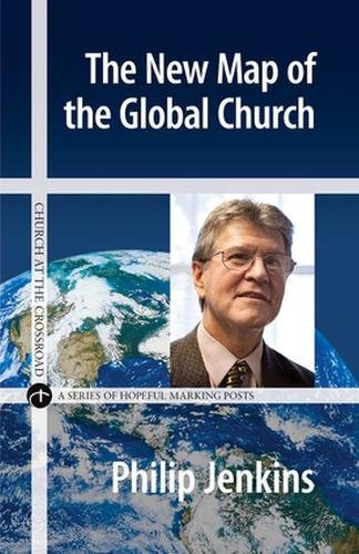 The New Map of the Global Church (Church at the Crossroad)