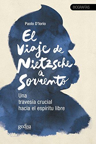 El viaje de Nietzsche a Sorrento: Una travesía espiritual hacia el espíritu libre (TESTIMONIOS / BIOGRAFÍAS Y DOCUMENTOS nº 30642)