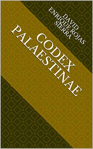 Codex Palaestinae por David Enrique Rojas Sierra