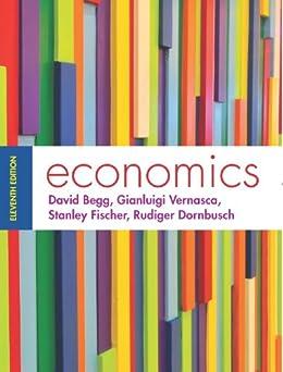 Economics 11e par [Begg, David, Vernasca, Gianluigi, Fischer, Stanley, Dornbusch, Rudiger]
