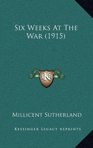 Six Weeks at the War (1915)