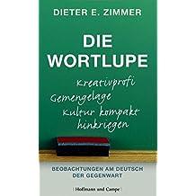 Die Wortlupe: Beobachtungen am Deutsch der Gegenwart