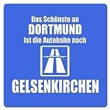 Artdiktat Auto Aufkleber - Anti Dortmund - Das Schönste an Dortmund ist die Autobahn nach Gelsenkirchen, 10 cm x 10 cm