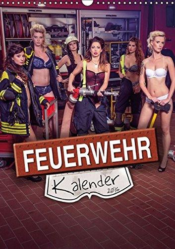 feuerwehrkalender frauen Feuerwehrkalender 2016 (Wandkalender 2016 DIN A3 hoch): Heiße Frauen in Feuerwehr - Einsatzsituationen (Monatskalender, 14 Seiten) (CALVENDO Menschen)