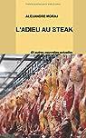 L'Adieu au Steak: Et autres nouvelles par Moraj