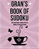 Gran's Book Of Sudoku: 200 traditional sudoku puzzles in levels easy, medium & hard