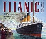 Titanic - Avec maquette géante du paquebot de Martin Jenkins