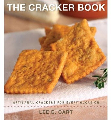 [(The Cracker Book: Artisanal Crackers for Every Occasion)] [ By (author) Lee E. Cart ] [December, 2012] par Lee E. Cart