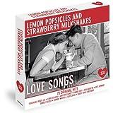 Lemon Popsicles and Strawberry Milkshakes - Love Songs