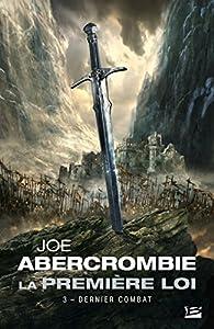 La Première Loi, tome 3 : Dernière querelle par Joe Abercrombie
