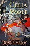Front cover for the book Celia and the Wolf by Donna Maloy