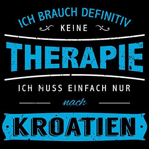 Fashionalarm Damen T-Shirt - Ich brauch keine Therapie - Kroatien | Fun Shirt mit Spruch Urlaub Adria Istrien Kvarner Dalmatien Tauchen Angeln Schwarz