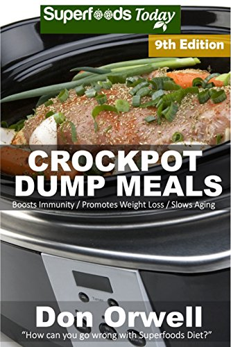 crockpot-dump-meals-over-140-quick-easy-gluten-free-low-cholesterol-whole-foods-recipes-full-of-anti