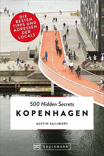 Bruckmann: 500 Hidden Secrets Kopenhagen: Ein Reiseführer mit garantiert den besten Geheimtipps und Adressen. Neu 2018.