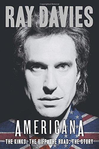 Americana: The Kinks, the Riff, the Road: The Story