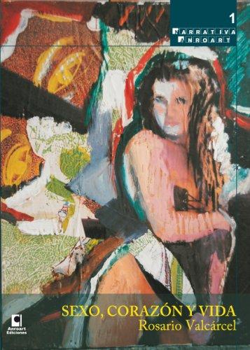 Sexo, corazón y vida por Rosario Valcárcel