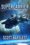Supercarrier (The Ixan Prophecies Trilogy Book 1) by Scott Bartlett