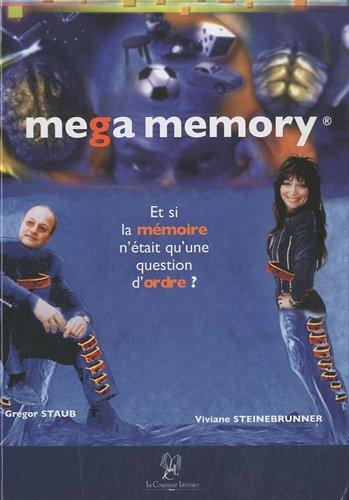 Mega memory : Et si la mémoire n'était qu'une question d'ordre ? (6CD audio)