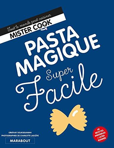Super Facile : Pasta magique par Orathay Souksisavanh
