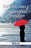Everybody Loves a Good Loneliness ( An anthology of poems )