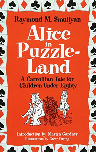 Alice in Puzzle-Land: A Carrollian Tale for Children Under Eighty (Dover Recreational Math) por Raymond M. Smullyan