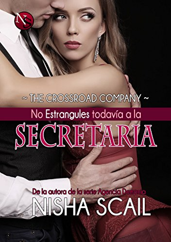 No estrangules todavía a la Secretaria (The Crossroad Company nº 2)